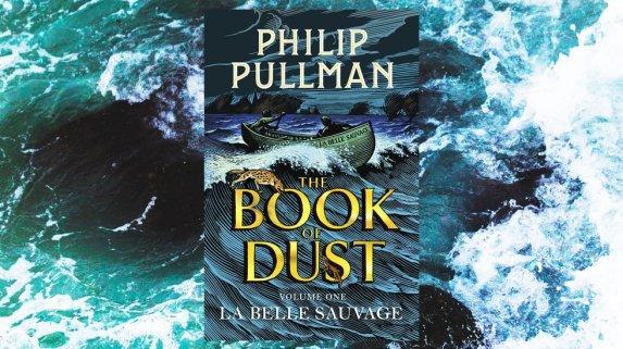 philip-pullman-his-dark-materials-the-book-of-dust-la-belle-sauvage-reading-books